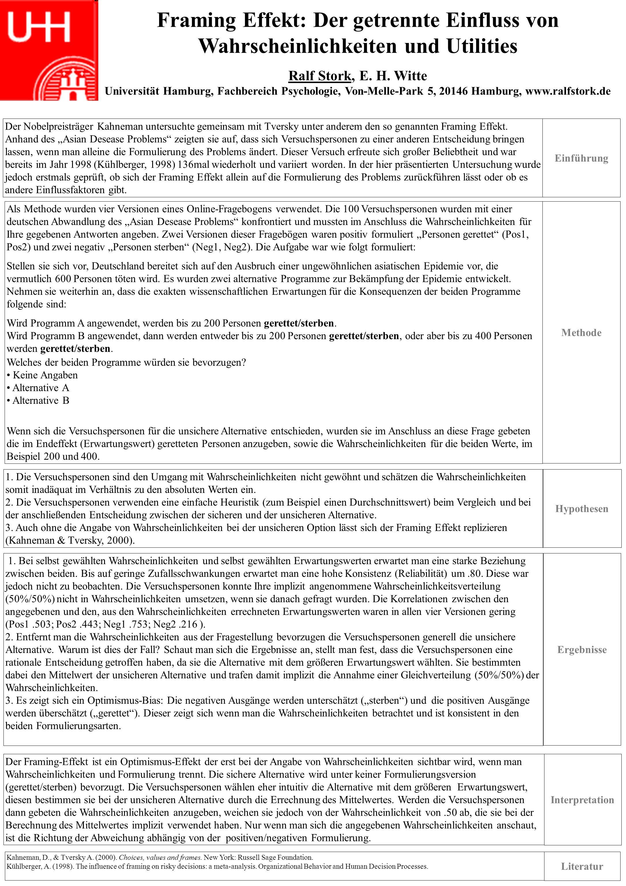 Framing Effekt: Der getrennte Einfluss von Wahrscheinlichkeiten und Utilities Ralf Stork, E. H. Witte Universität Hamburg, Fachbereich Psychologie, Vo