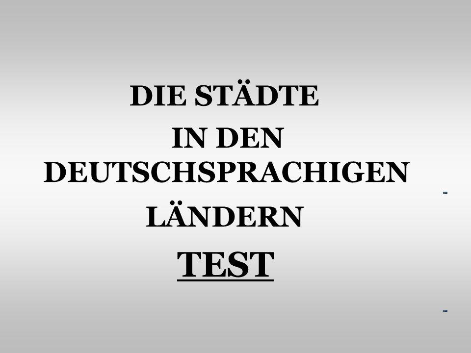 DIE STÄDTE IN DEN DEUTSCHSPRACHIGEN LÄNDERN TEST