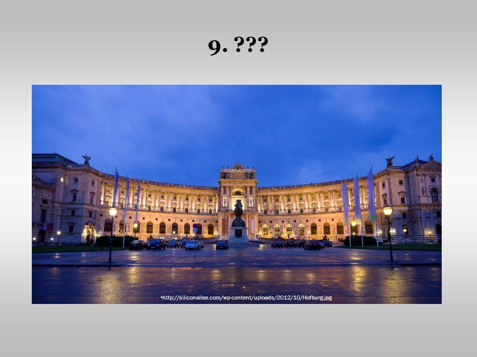 9. ??? http://siliconallee.com/wp-content/uploads/2012/10/Hofburg.jpg