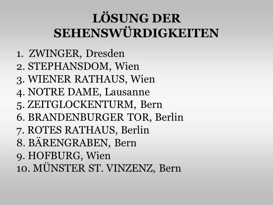 LÖSUNG DER SEHENSWÜRDIGKEITEN 1. ZWINGER, Dresden 2.