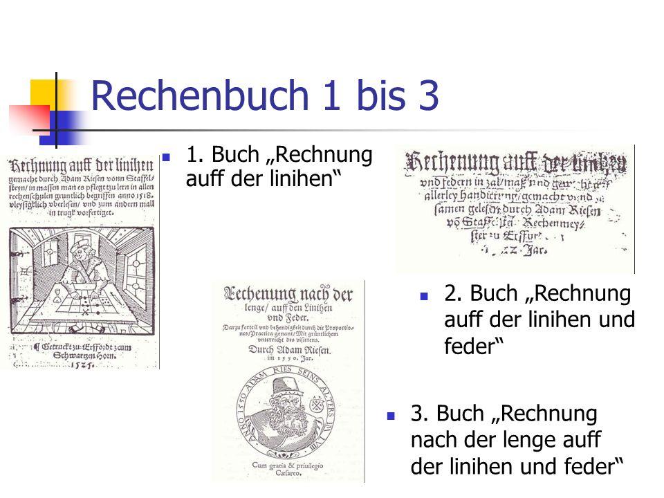 Rechenbuch 1 bis 3 1. Buch Rechnung auff der linihen 2. Buch Rechnung auff der linihen und feder 3. Buch Rechnung nach der lenge auff der linihen und