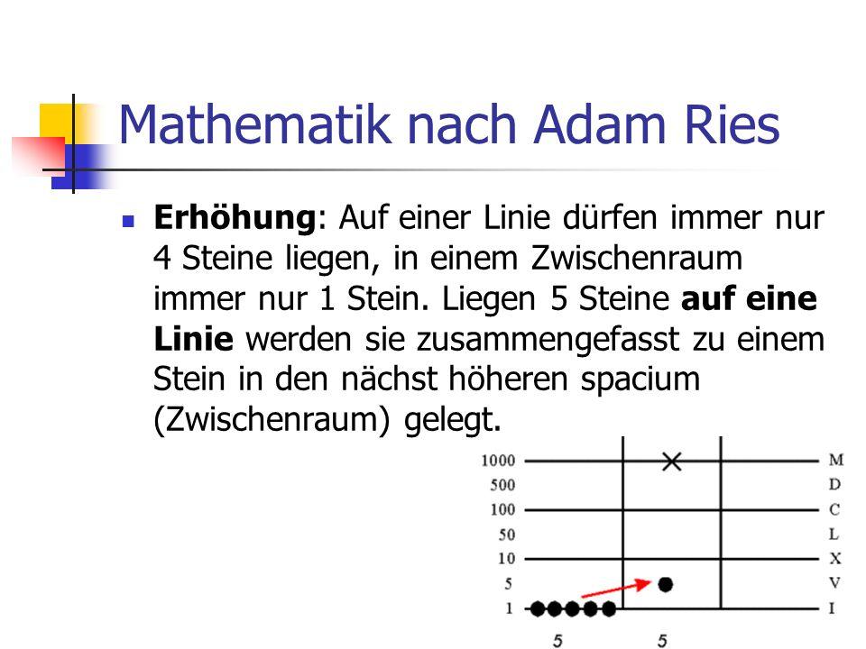 Mathematik nach Adam Ries Erhöhung: Wenn zwei Steine in einem Zwischenraum liegen, können diese zusammengefasst werden und auf die nächst höhere Linie gelegt werden.