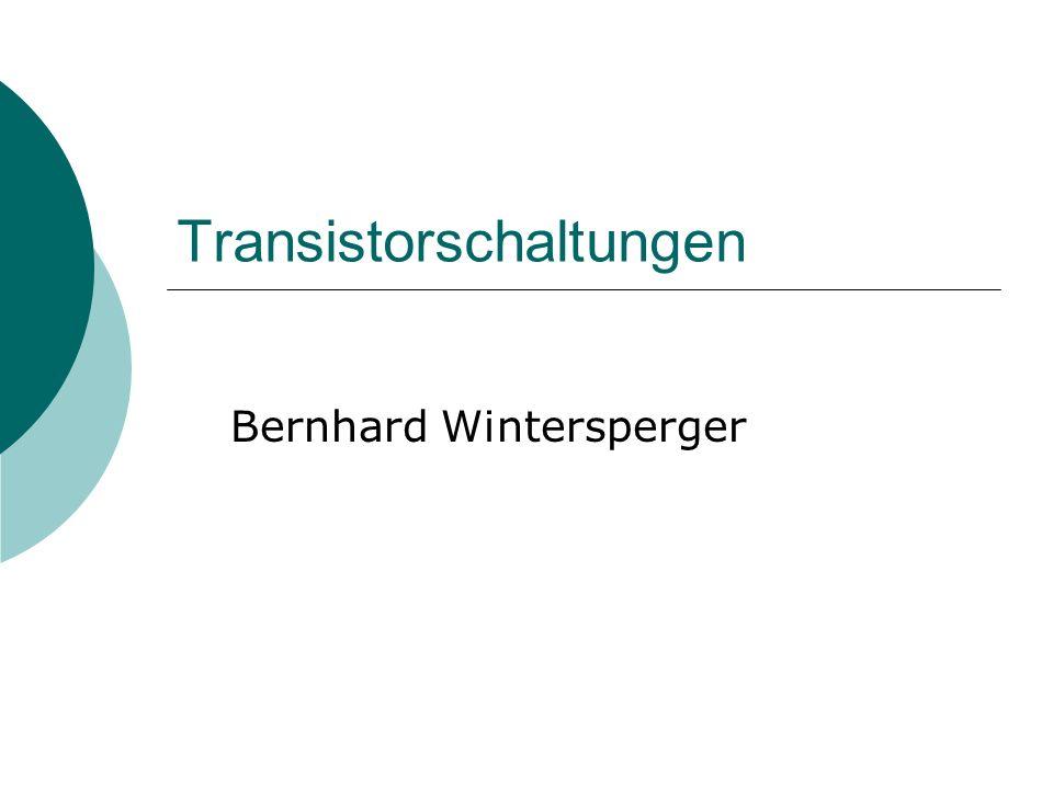 Transistorschaltungen Bernhard Wintersperger