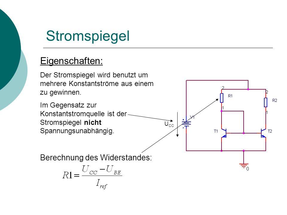 Stromspiegel Eigenschaften: Der Stromspiegel wird benutzt um mehrere Konstantströme aus einem zu gewinnen.