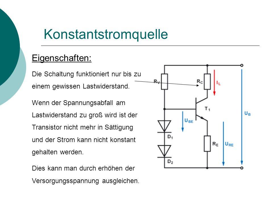 Konstantstromquelle Eigenschaften: Die Schaltung funktioniert nur bis zu einem gewissen Lastwiderstand.