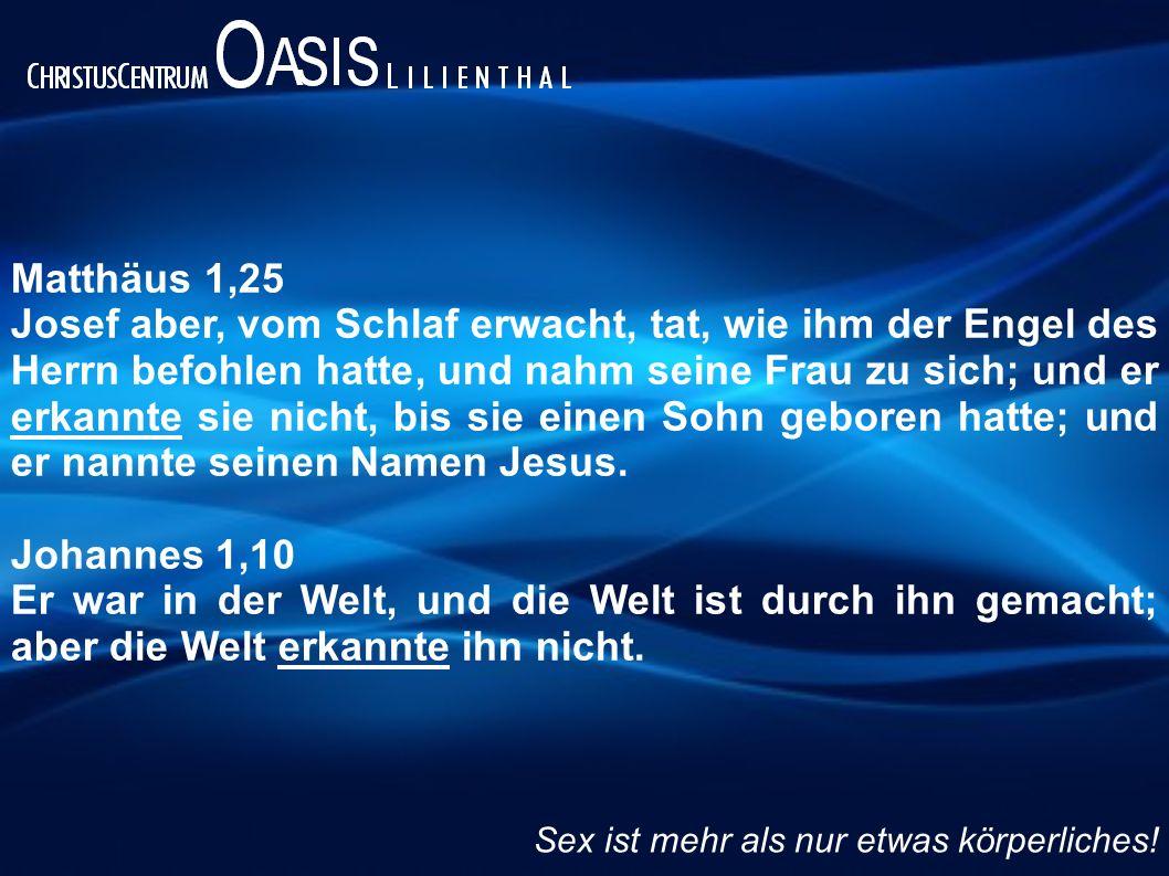 Epheser 5,31-32 In der Schrift heißt es: »Deshalb wird ein Mann Vater und Mutter verlassen und sich an seine Frau binden und die beiden werden zu einer Einheit.« Das ist ein großes Geheimnis, aber ich deute es als ein Bild für die Einheit von Christus und der Gemeinde.
