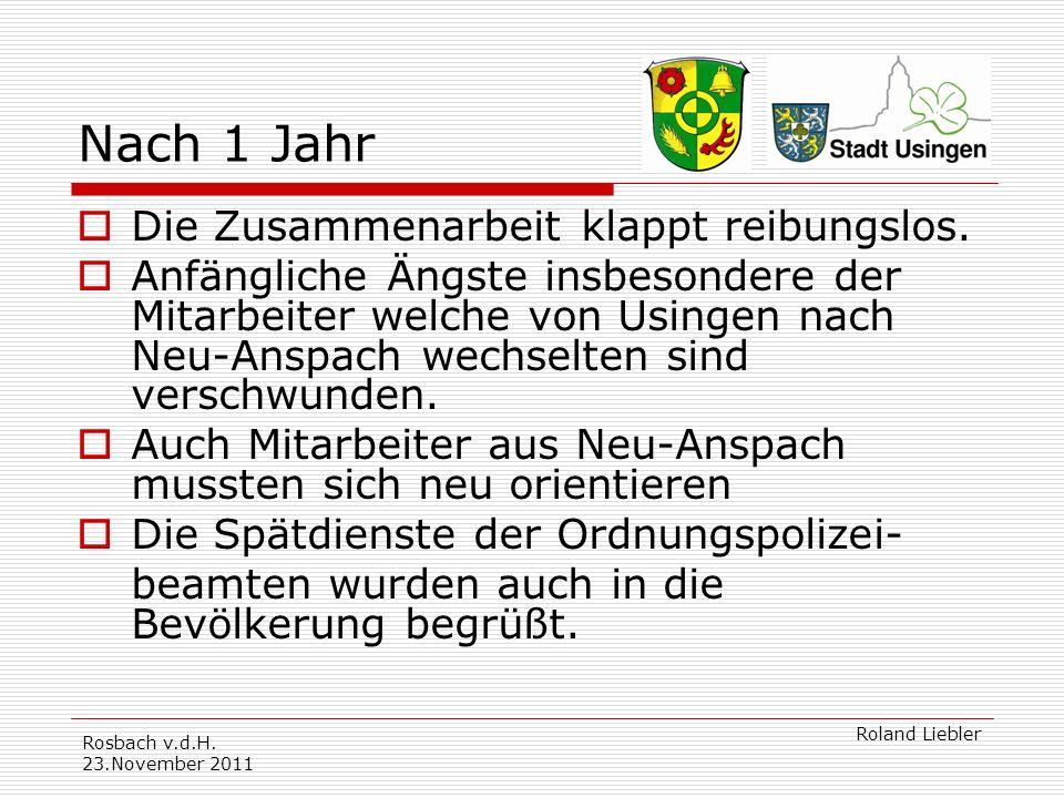 Rosbach v.d.H.23.November 2011 Roland Liebler Nach 1 Jahr Die Zusammenarbeit klappt reibungslos.