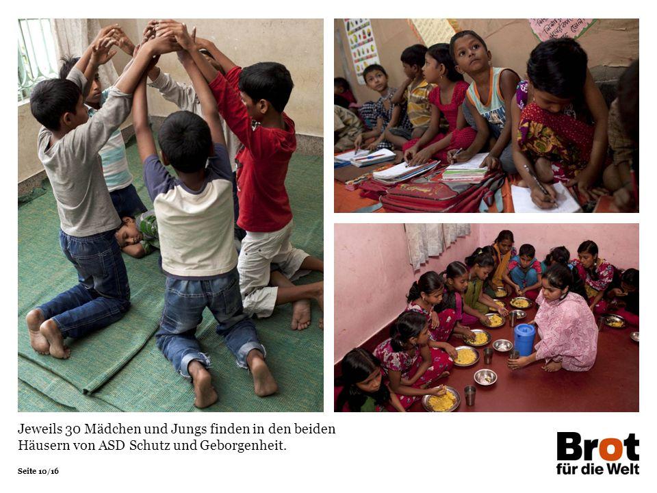Seite 10/16 Jeweils 30 Mädchen und Jungs finden in den beiden Häusern von ASD Schutz und Geborgenheit.