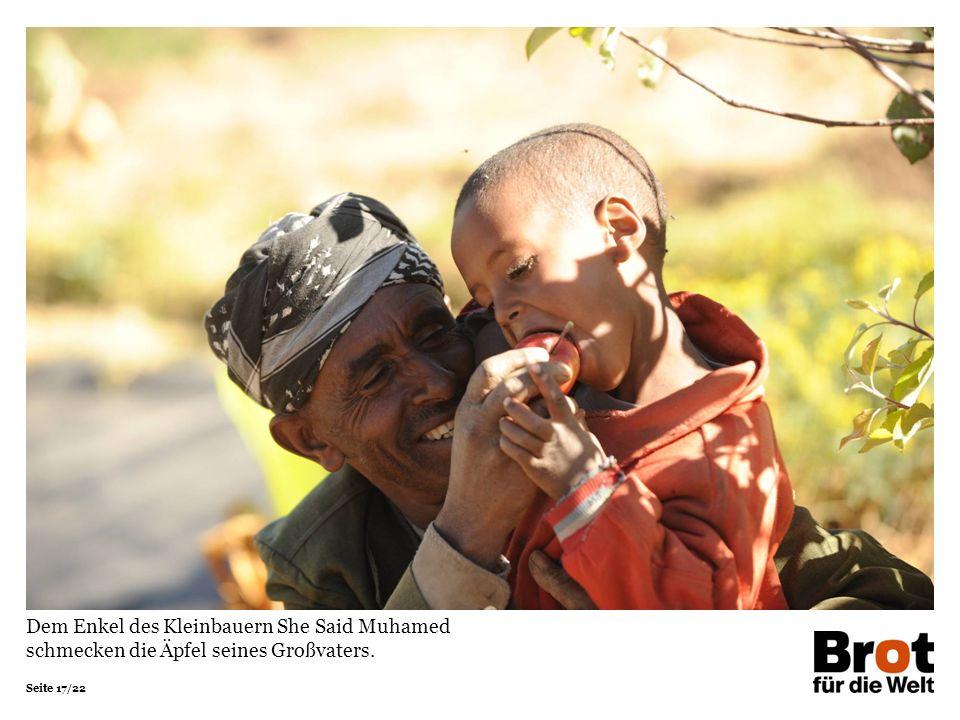 Seite 17/22 Dem Enkel des Kleinbauern She Said Muhamed schmecken die Äpfel seines Großvaters.