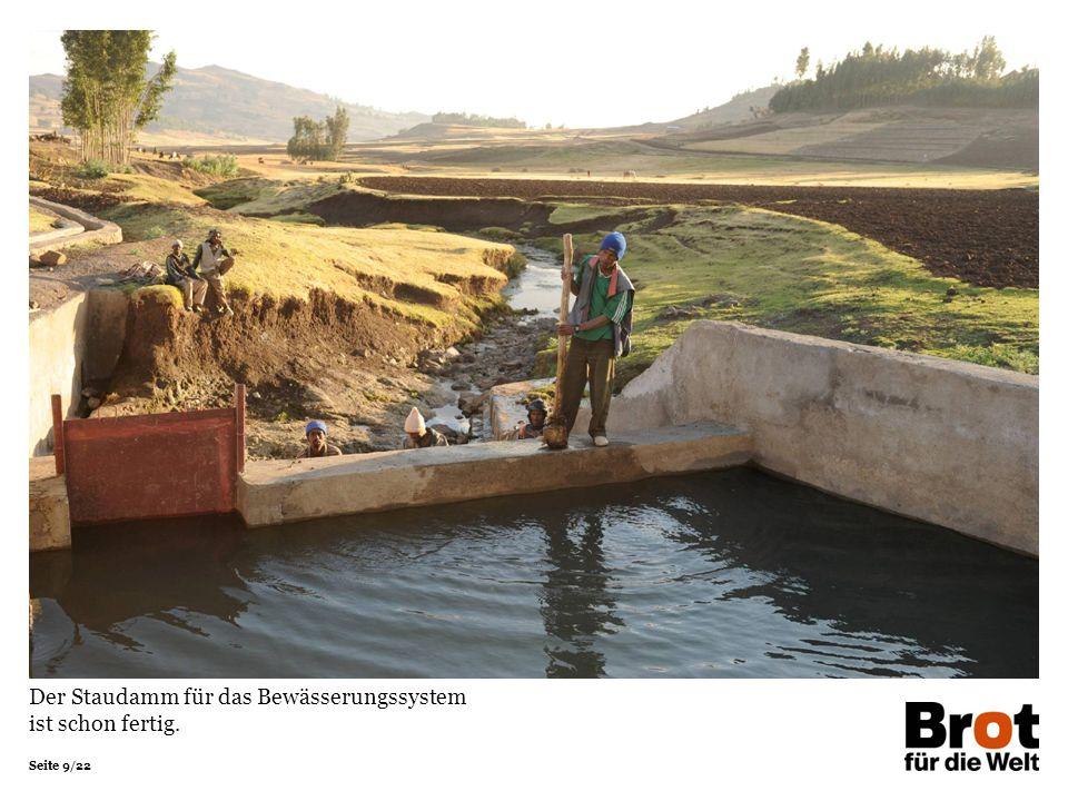 Seite 9/22 Der Staudamm für das Bewässerungssystem ist schon fertig.