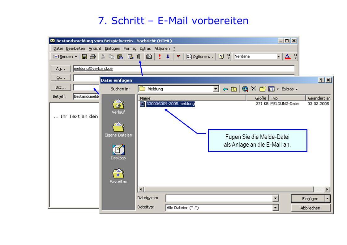 7. Schritt – E-Mail vorbereiten Öffnen Sie hier die Dialogbox Datei einfügen - öffnen Sie Ihr E-Mail-Programm - geben Sie als Adresse gs@kmv-bks-wil.d