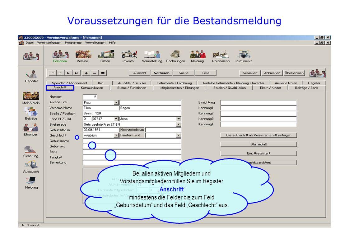 Voraussetzungen für die Bestandsmeldung Bei allen aktiven Mitgliedern und Vorstandsmitgliedern füllen Sie im Register Anschrift mindestens die Felder bis zum Feld Geburtsdatum und das Feld Geschlecht aus.