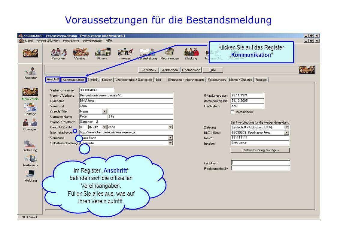Voraussetzungen für die Bestandsmeldung Im Register Anschrift befinden sich die offiziellen Vereinsangaben.