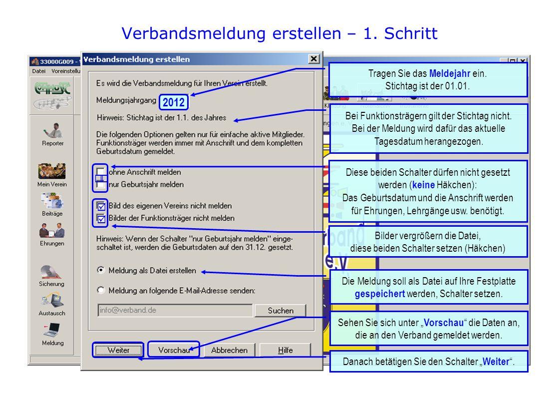 Verbandsmeldung erstellen – 1. Schritt Bei Funktionsträgern gilt der Stichtag nicht.