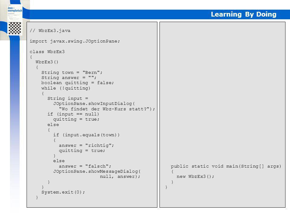 Learning By Doing // WbzEx3.java import javax.swing.JOptionPane; class WbzEx3 { WbzEx3() { String town =