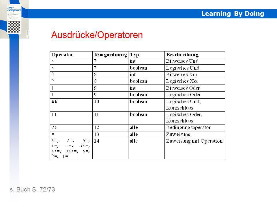 Learning By Doing Ausdrücke/Operatoren s. Buch S. 72/73 Ausrücke/Op 2. Teil