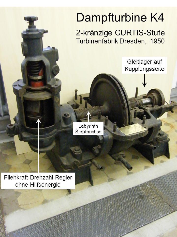 Dampfturbine K4 2-kränzige CURTIS-Stufe Turbinenfabrik Dresden, 1950 Fliehkraft-Drehzahl-Regler ohne Hilfsenergie Gleitlager auf Kupplungsseite Labyri