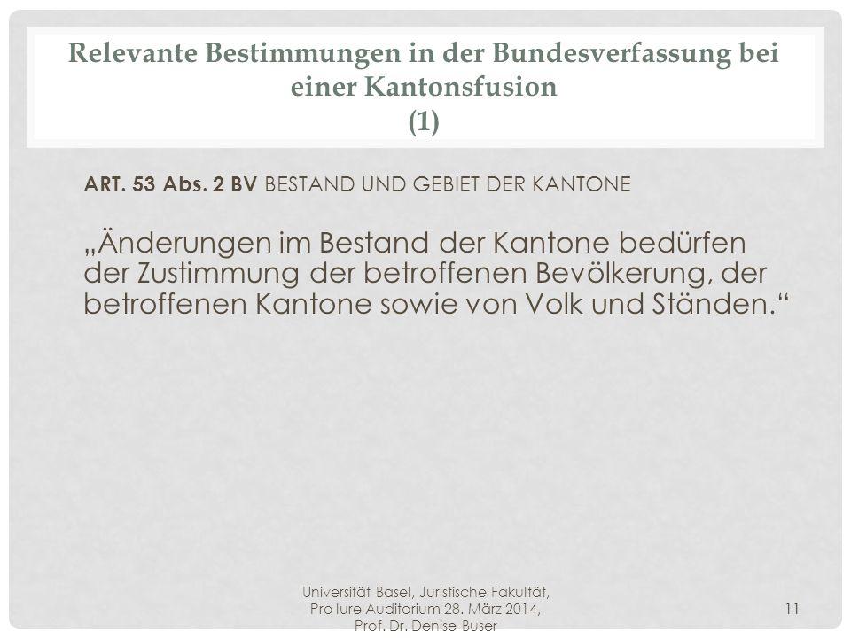 Universität Basel, Juristische Fakultät, Pro Iure Auditorium 28. März 2014, Prof. Dr. Denise Buser 11 Relevante Bestimmungen in der Bundesverfassung b