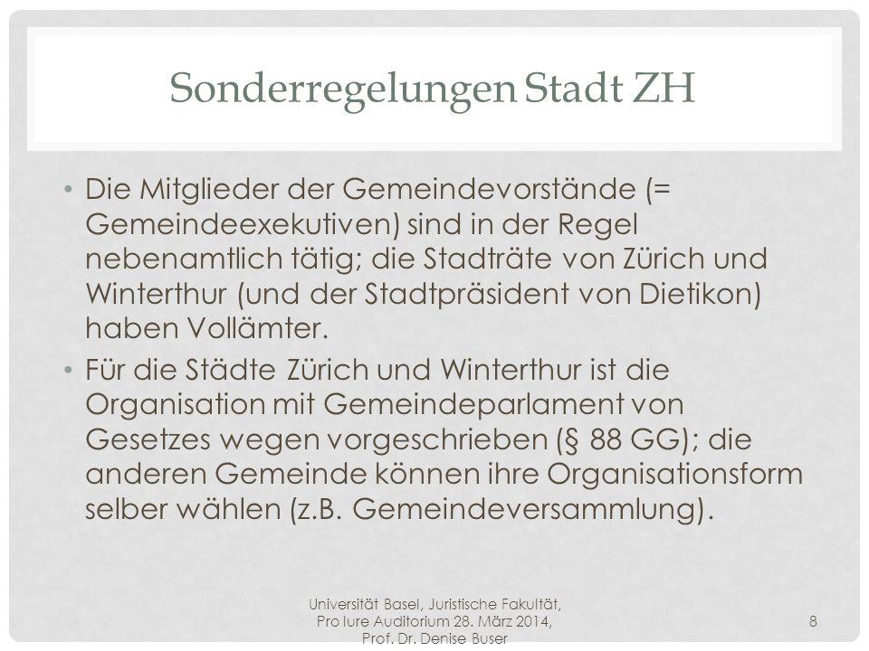 Universität Basel, Juristische Fakultät, Pro Iure Auditorium 28. März 2014, Prof. Dr. Denise Buser 8 Sonderregelungen Stadt ZH Die Mitglieder der Geme