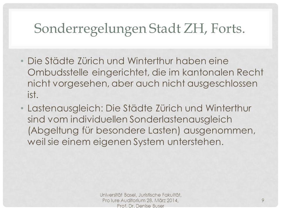 Universität Basel, Juristische Fakultät, Pro Iure Auditorium 28. März 2014, Prof. Dr. Denise Buser 9 Sonderregelungen Stadt ZH, Forts. Die Städte Züri
