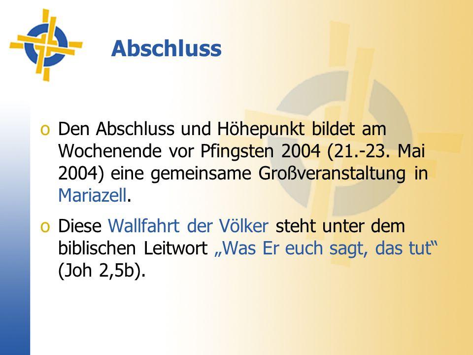 Abschluss oDen Abschluss und Höhepunkt bildet am Wochenende vor Pfingsten 2004 (21.-23.
