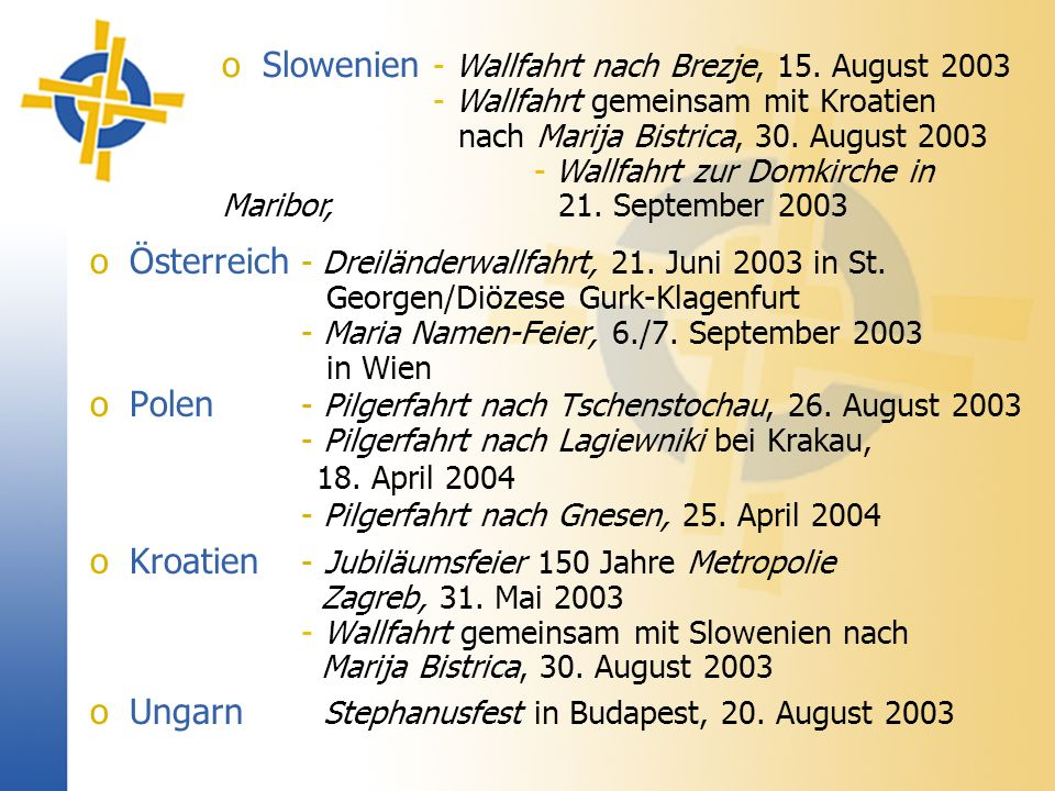 oÖsterreich - Dreiländerwallfahrt, 21. Juni 2003 in St.