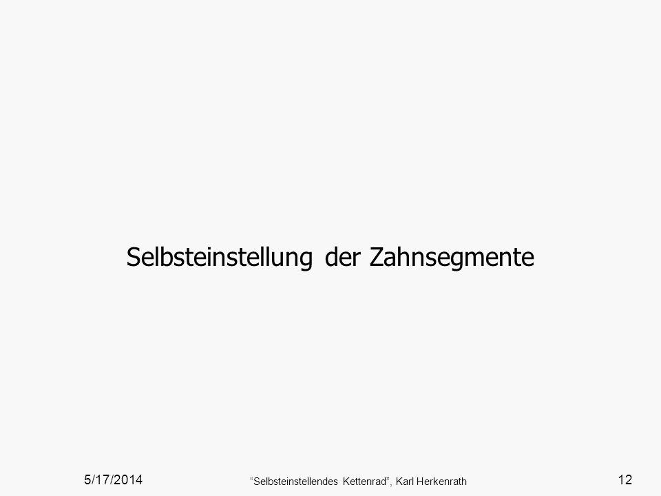 5/17/2014 Selbsteinstellendes Kettenrad, Karl Herkenrath 12 Selbsteinstellung der Zahnsegmente