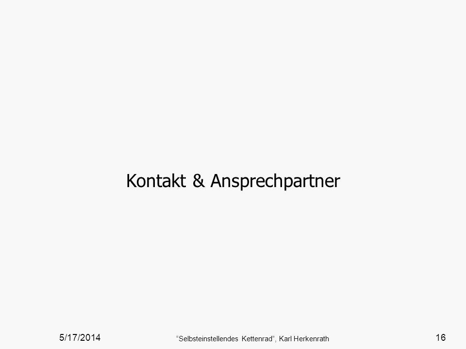 5/17/2014 Selbsteinstellendes Kettenrad, Karl Herkenrath 16 Kontakt & Ansprechpartner