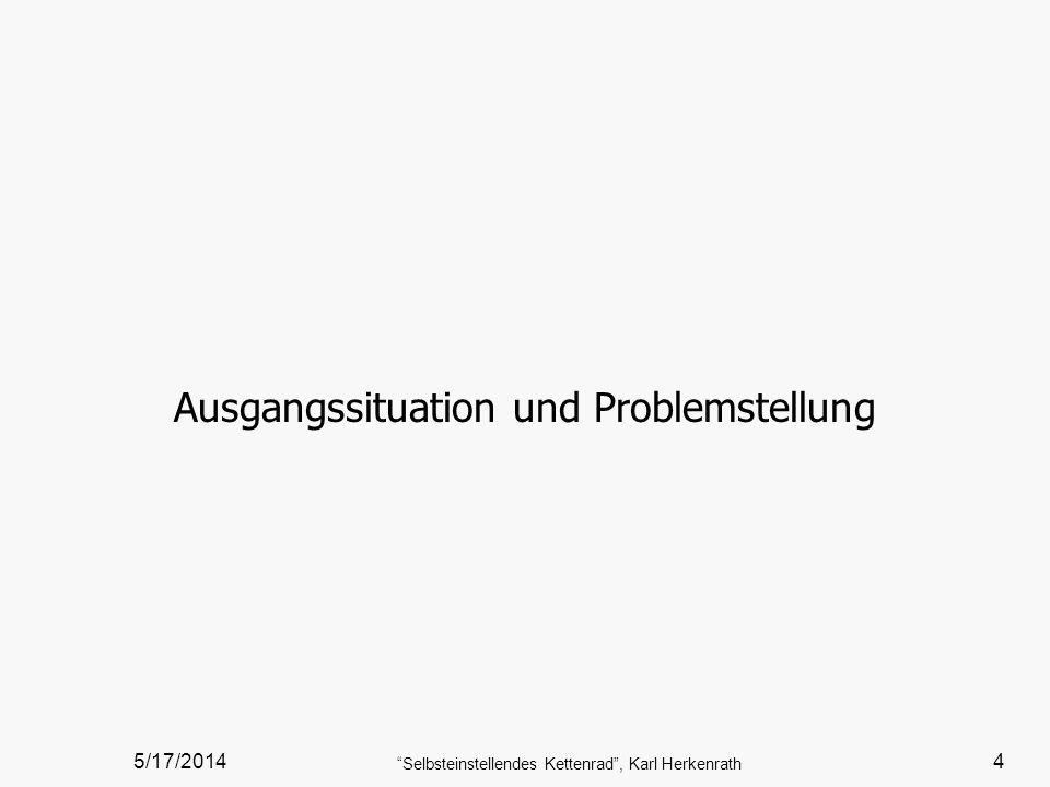 5/17/2014 Selbsteinstellendes Kettenrad, Karl Herkenrath 4 Ausgangssituation und Problemstellung