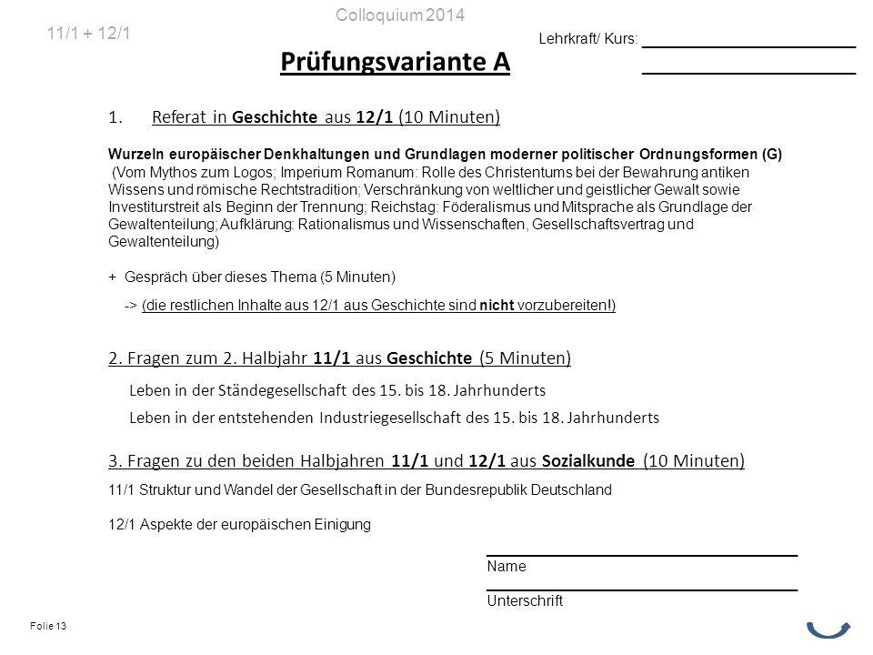 Prüfungsvariante A 1.Referat in Geschichte aus 12/1 (10 Minuten) Wurzeln europäischer Denkhaltungen und Grundlagen moderner politischer Ordnungsformen