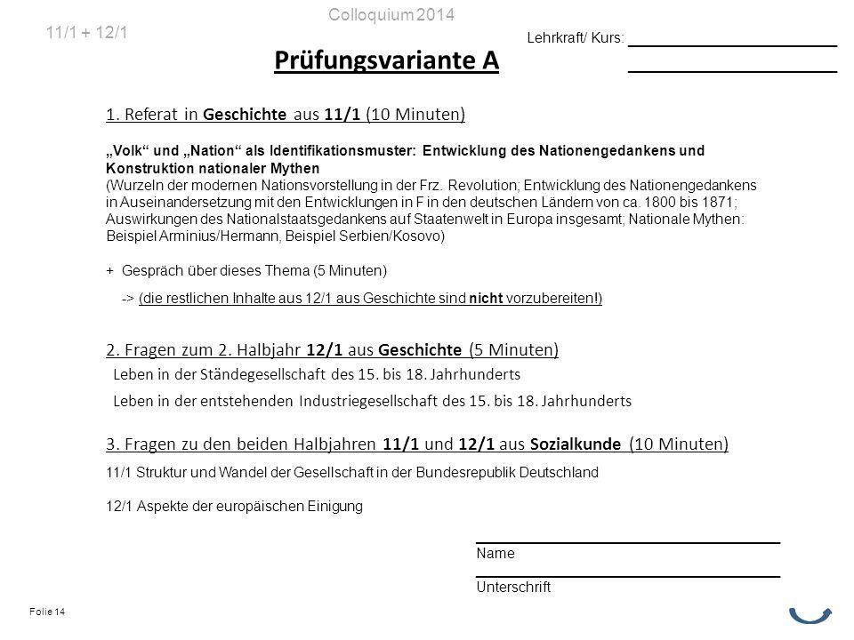 Prüfungsvariante A 1. Referat in Geschichte aus 11/1 (10 Minuten) Volk und Nation als Identifikationsmuster: Entwicklung des Nationengedankens und Kon