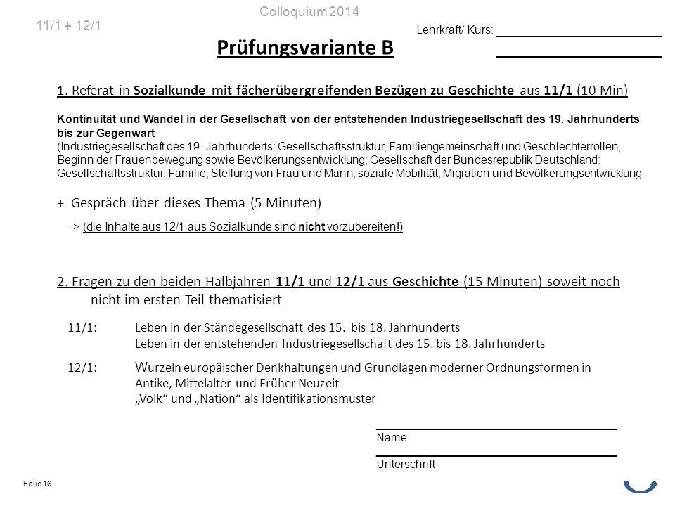 Prüfungsvariante B 1. Referat in Sozialkunde mit fächerübergreifenden Bezügen zu Geschichte aus 11/1 (10 Min) Kontinuität und Wandel in der Gesellscha