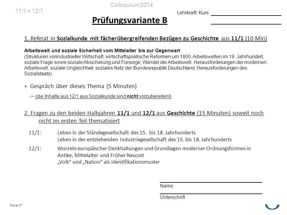 Prüfungsvariante B 1. Referat in Sozialkunde mit fächerübergreifenden Bezügen zu Geschichte aus 11/1 (10 Min) Arbeitswelt und soziale Sicherheit vom M