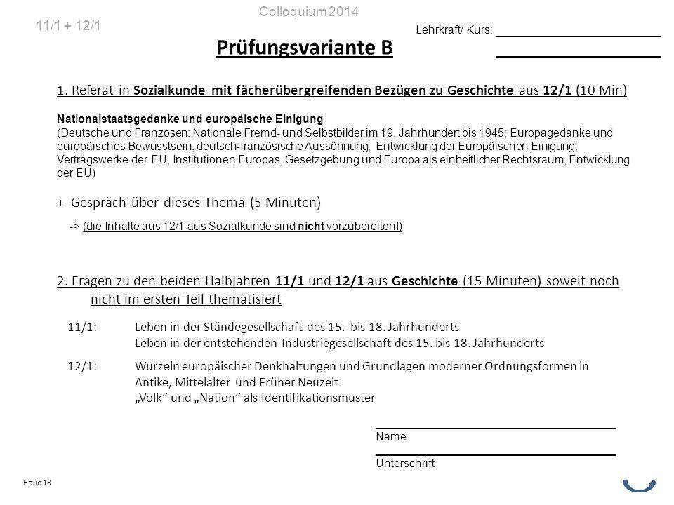 Prüfungsvariante B 1. Referat in Sozialkunde mit fächerübergreifenden Bezügen zu Geschichte aus 12/1 (10 Min) Nationalstaatsgedanke und europäische Ei