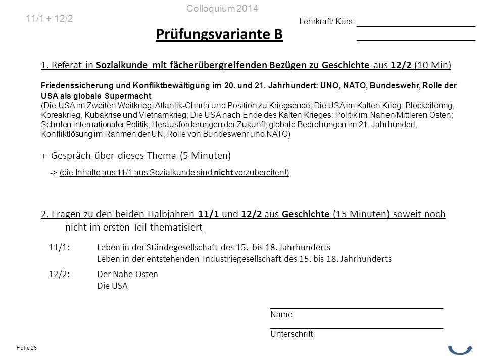 Prüfungsvariante B 1. Referat in Sozialkunde mit fächerübergreifenden Bezügen zu Geschichte aus 12/2 (10 Min) Friedenssicherung und Konfliktbewältigun