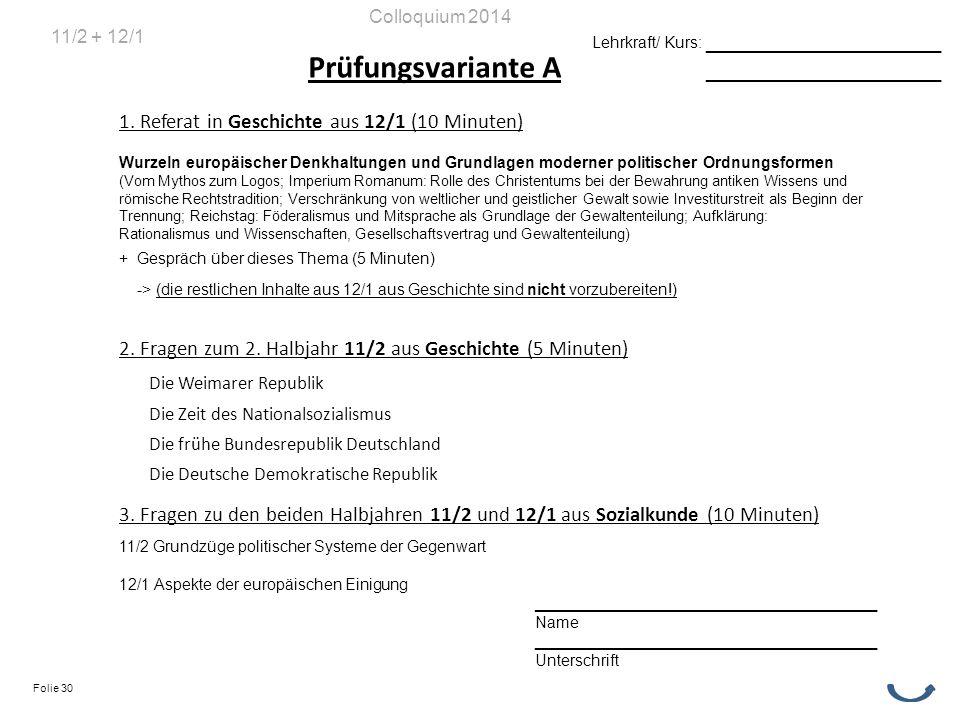 Prüfungsvariante A 1. Referat in Geschichte aus 12/1 (10 Minuten) Wurzeln europäischer Denkhaltungen und Grundlagen moderner politischer Ordnungsforme