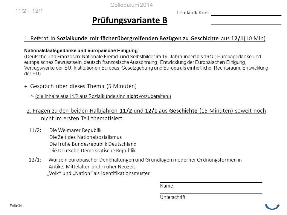 Prüfungsvariante B 1. Referat in Sozialkunde mit fächerübergreifenden Bezügen zu Geschichte aus 12/1(10 Min) Nationalstaatsgedanke und europäische Ein