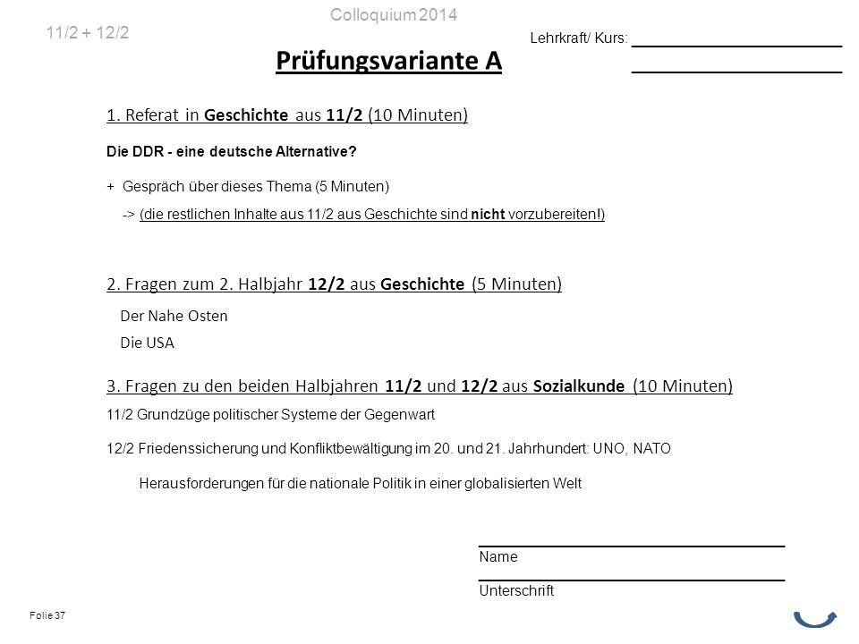 Prüfungsvariante A 1. Referat in Geschichte aus 11/2 (10 Minuten) Die DDR - eine deutsche Alternative? + Gespräch über dieses Thema (5 Minuten) -> (di