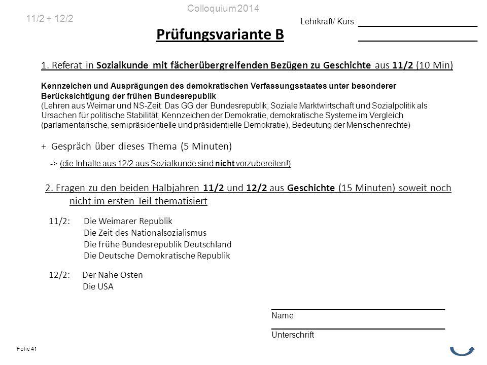 Prüfungsvariante B 1. Referat in Sozialkunde mit fächerübergreifenden Bezügen zu Geschichte aus 11/2 (10 Min) Kennzeichen und Ausprägungen des demokra
