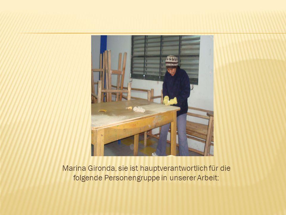 Marina Gironda, sie ist hauptverantwortlich für die folgende Personengruppe in unserer Arbeit: