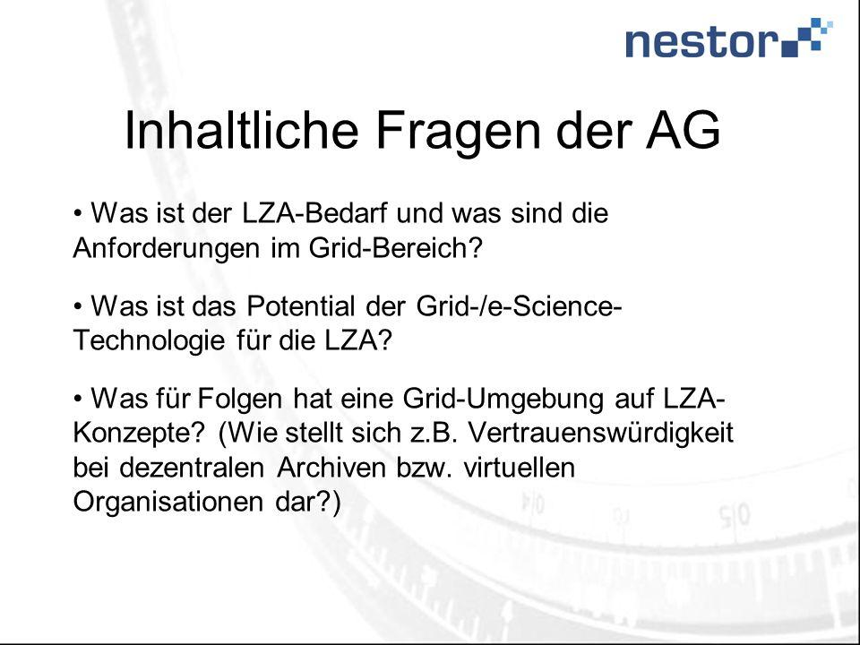Inhaltliche Fragen der AG Was ist der LZA-Bedarf und was sind die Anforderungen im Grid-Bereich.