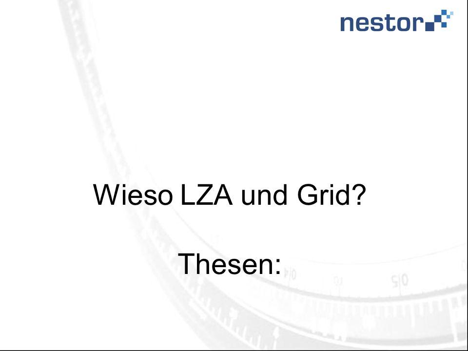 Wieso LZA und Grid Thesen: