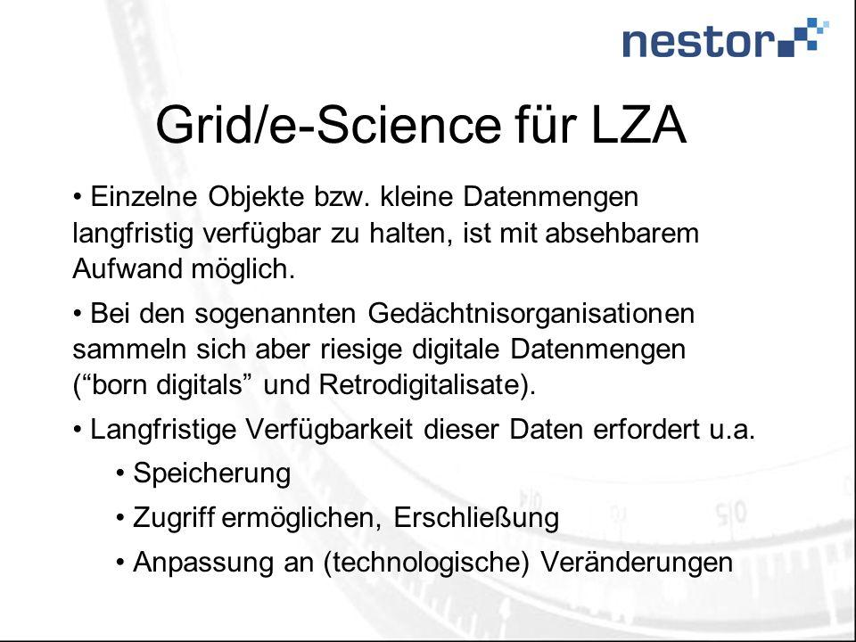 Grid/e-Science für LZA Einzelne Objekte bzw.