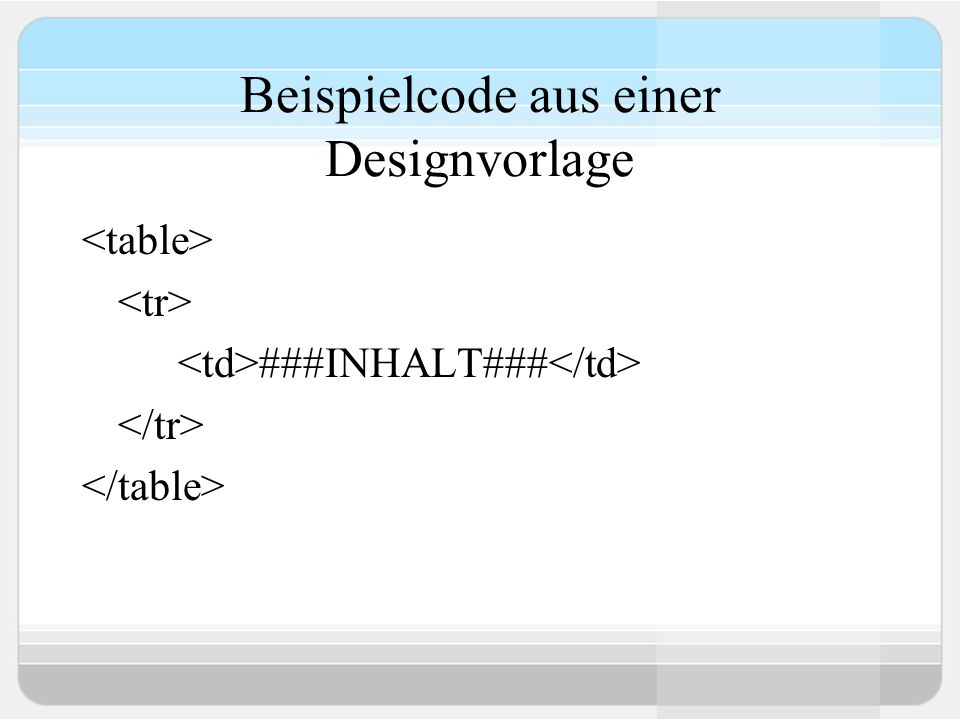 Beispielcode aus einer Designvorlage ###INHALT###