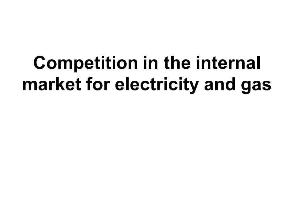 Competition in the internal market for electricity and gas