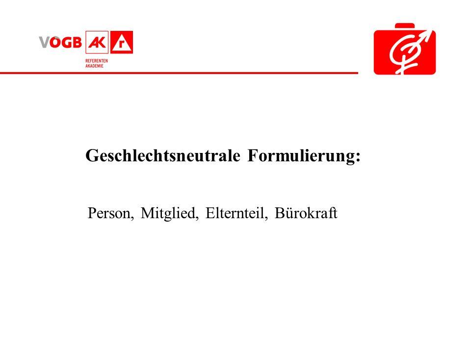 Geschlechtsneutrale Formulierung: Person, Mitglied, Elternteil, Bürokraft