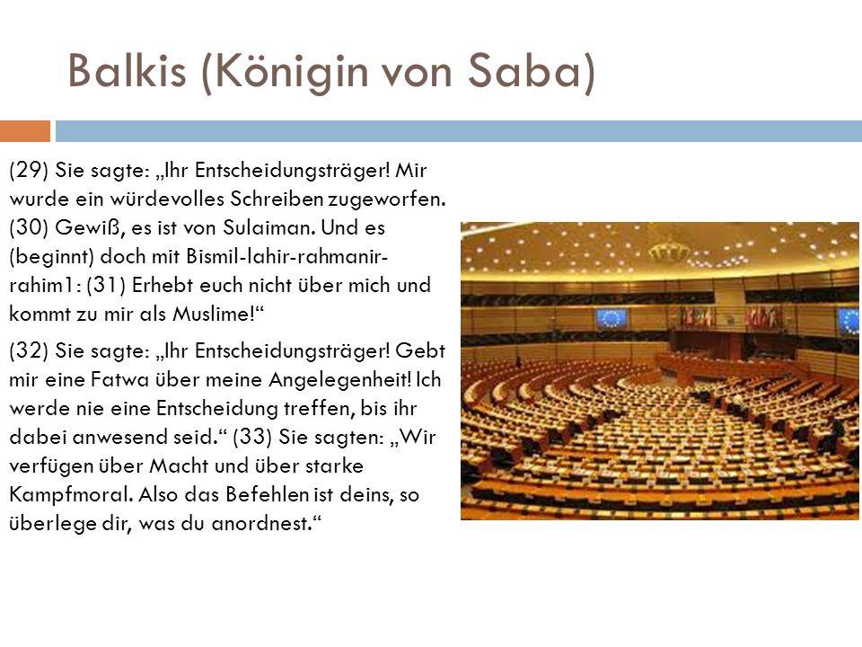Balkis (Königin von Saba) (29) Sie sagte: Ihr Entscheidungsträger! Mir wurde ein würdevolles Schreiben zugeworfen. (30) Gewiß, es ist von Sulaiman. Un