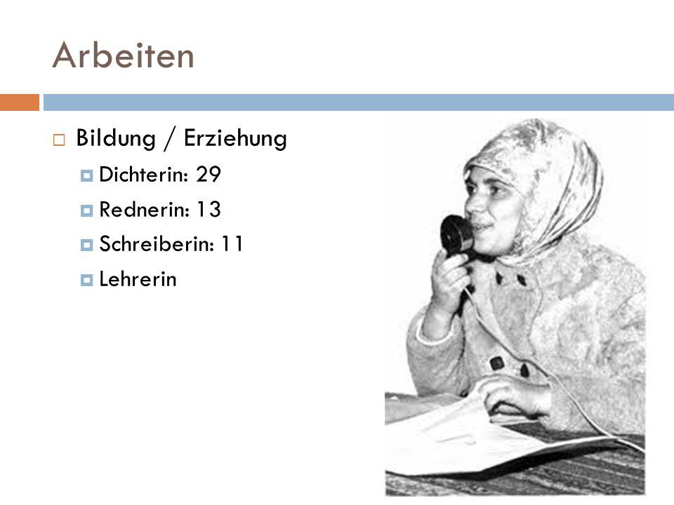 Arbeiten Bildung / Erziehung Dichterin: 29 Rednerin: 13 Schreiberin: 11 Lehrerin
