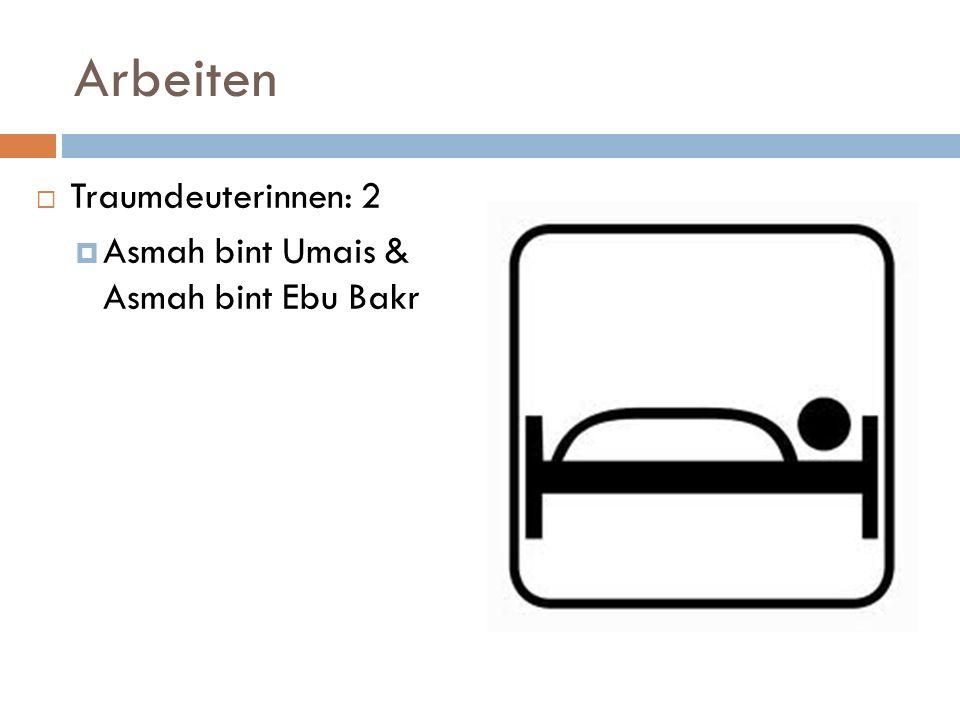 Arbeiten Traumdeuterinnen: 2 Asmah bint Umais & Asmah bint Ebu Bakr