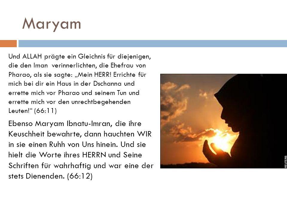 Maryam Und ALLAH prägte ein Gleichnis für diejenigen, die den Iman verinnerlichten, die Ehefrau von Pharao, als sie sagte: Mein HERR! Errichte für mic